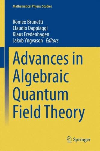 Advances in Algebraic Quantum Field Theory (Mathematical Physics Studies)