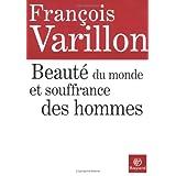 Beauté du monde et souffrance des hommes (French Edition)