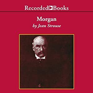 Morgan: American Financier | [Jean Strouse]