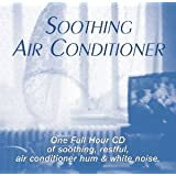 Soothing Air Conditioner: Air Conditioner Sleep Sound CD