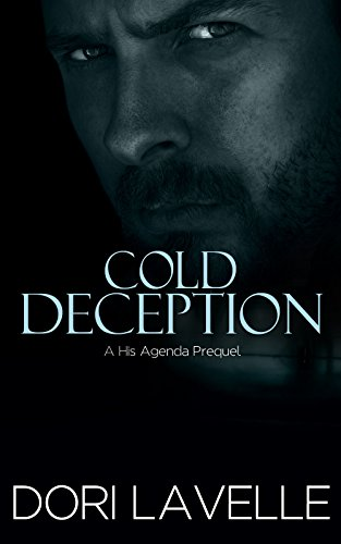 Dori Lavelle - Cold Deception (His Agenda 4): Prequel to the His Agenda Series