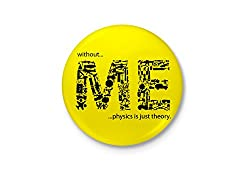 Without Mechanical Engineering, Physics is Just Theory - Badge