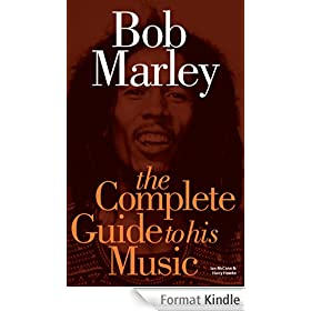 Bob Marley: The Complete Guide to his Music