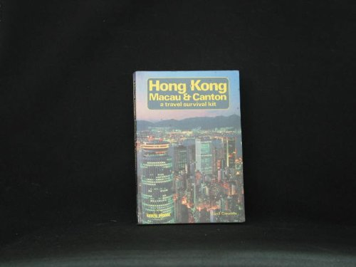 Hong Kong, Macau and Canton: A Travel Survival Kit (Lonely Planet Travel Guides)