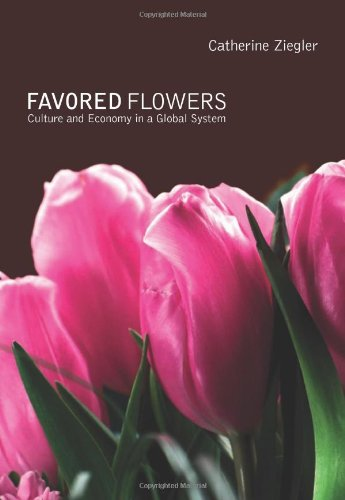 Favored Flowers: Culture and Economy in a Global System