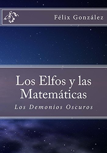 Los Elfos y las Matemáticas: Los Demonios Oscuros.