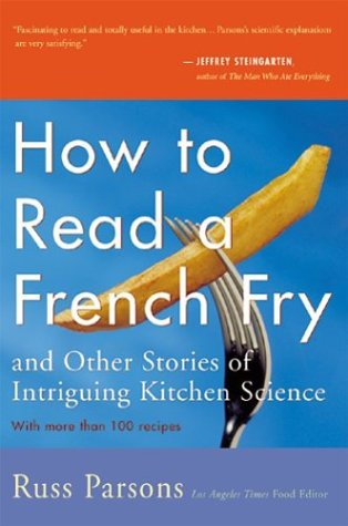 How to Read a French Fry: and Other Stories of Intriguing Kitchen Science, Russ Parsons