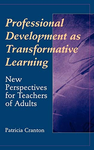 Professional Development as Transformative Learning New Perspectives for Teachers of Adults [Cranton, Patricia] (Tapa Dura)