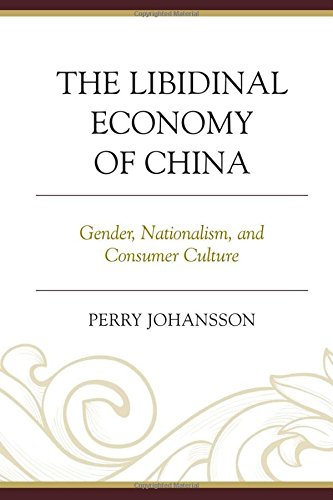 The Libidinal Economy of China: Gender, Nationalism, and Consumer Culture