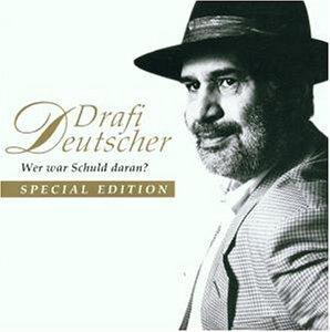 DRAFI DEUTSCHER - Wer War Schuld Daran? (Special Edition) - Zortam Music