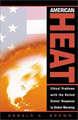 American Heat: Ethical Problems with the United States' Response to Global Warming (Studies in Social, Political, and Legal  Philosophy)
