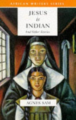 Jesus is Indian (African Writers Series)