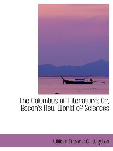 文学的哥伦布: 或者,培根的新世界的科学