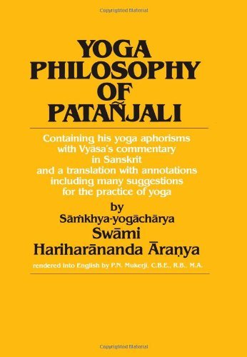 By Swami Hariharananda Aranya - Yoga Philosophy of Patanjali: Containing His Yoga Aphorisms with Vy†asa's Commentary in Sanskrit and