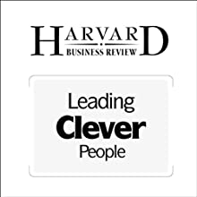 Leading Clever People (Harvard Business Review) (       UNABRIDGED) by Rob Goffee, Gareth Jones Narrated by Todd Mundt