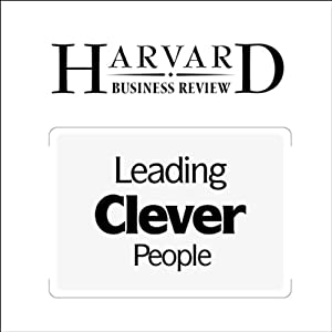 Leading Clever People (Harvard Business Review) Periodical