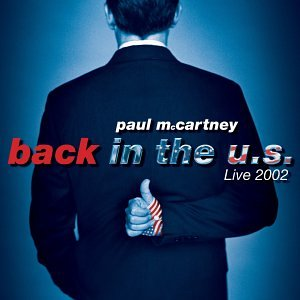 Paul McCartney - Back In The U S - Live 2002 - Zortam Music