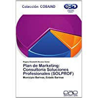 Plan de Marketing: Consultoría Soluciones Profesionales (SOLPROF): Municipio Barinas, Estado Barinas