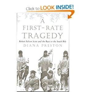 A First Rate Tragedy : Robert Falcon Scott and the Race to the South Pole Diana Preston