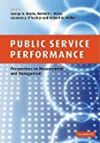 img - for Public Service Performance : Perspectives on Measurement and Management (Paperback)--by Boyne George a. [2010 Edition] book / textbook / text book