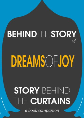 Dreams of Joy: Behind the Story - The Undisclosed Story Behind the Curtains Commentary Guide