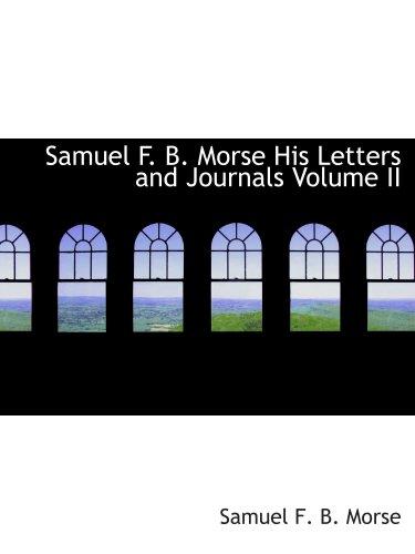 Samuel F.B.莫尔斯他的信件和期刊卷二