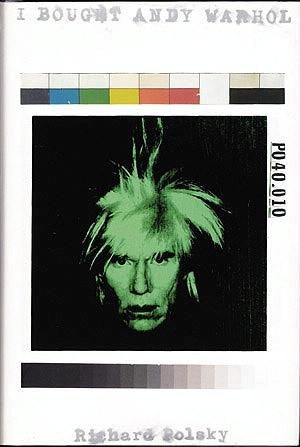 I Bought Andy Warhol, Polsky, Richard