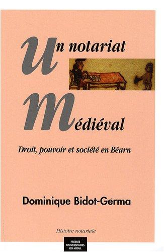 Un notariat médiéval : Droit, pouvoir et société en Béarn