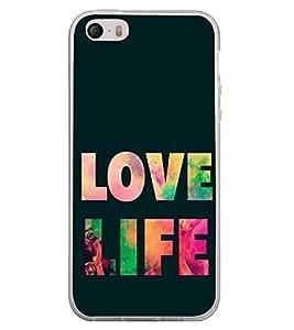 Love Life 2D Hard Polycarbonate Designer Back Case Cover for Apple iPhone 5