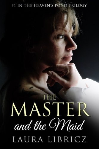 Book: The Master and the Maid (Heaven's Ponds) by Laura Libricz