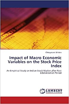 impact of macroeconomic variables on stock A study on impact of macro-economic variables on indian stock market volatility effect of macroeconomic variables on the stock prices mukherjee and naka.