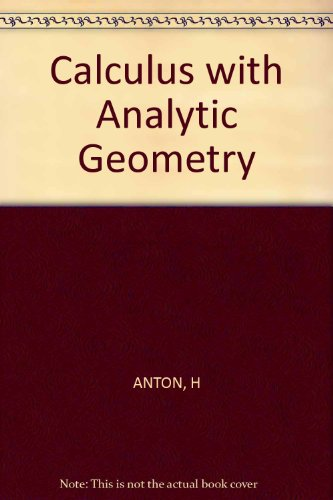Calculus with Analytic Geometry, Anton, Howard