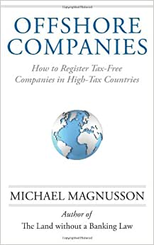 Offshore Companies: How To Register Tax-Free Companies In High-Tax Countries