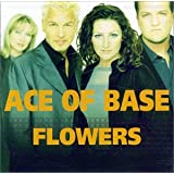 Flowersby Ace of Base