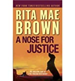 A Nose for Justice (0345511824) by Rita Mae Brown,Laura Hartman (ILT) Maestro
