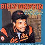The Very Best Of Billy Griffin: THE VERY BEST OF THE MOTORCITY RECORDINGS Billy Griffin