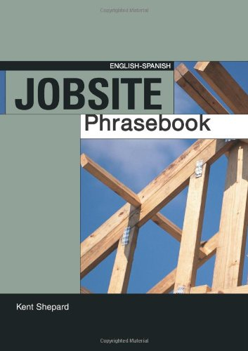 Jobsite Phrasebook, English-Spanish - BuilderBooks - 0867185384 - ISBN: 0867185384 - ISBN-13: 9780867185386