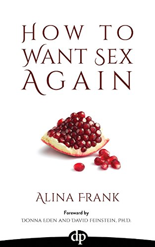 How To Want Sex Again