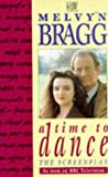 A Time to Dance: Screenplay (0340568445) by MELVYN BRAGG