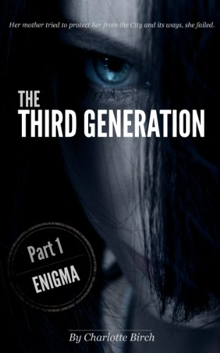 The Third Generation: Enigma (Part 1)