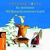 """In meinem Weihnachtswinterwald. CD: Lieder und Geschichtenvon """"Fredrik Vahle"""""""