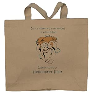 Don't listen to the voices in your head Listen to your Helicopter Pilot Totebag (Cotton Tote / Bag)