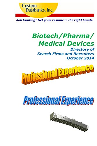 Biotech/Pharma/medical Devices Directory of Search Firms and Recruiters: Job Hunting? Get Your Resume in the Right Hands