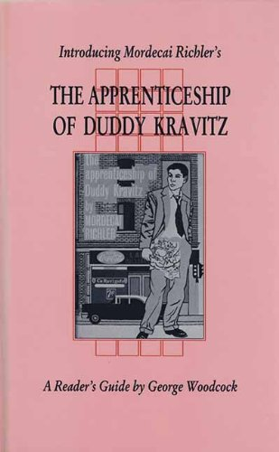 Introducing Mordecai Richler's the Apprenticeship of Duddy Kravitz (Canadian Fiction Studies)