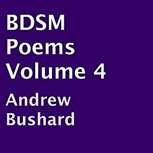 BDSM Poems, Volume 4 Audiobook