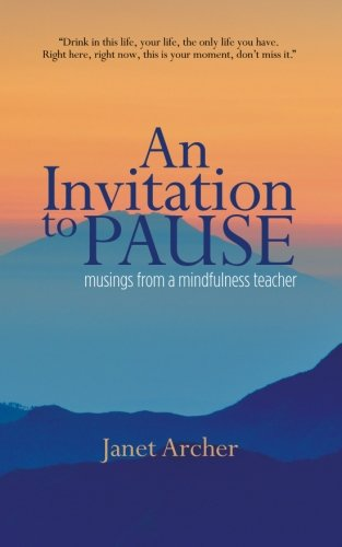 An Invitation to Pause: musings from a mindfulness teacher