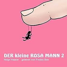 Der kleine rosa Mann 2 Hörbuch von Helge Haaser Gesprochen von: Freddy Bee