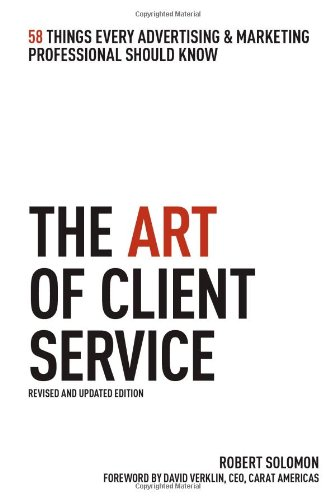 The Art of Client Service: 58 Things Every Advertising &