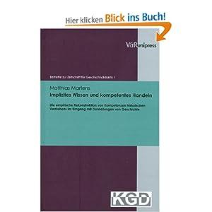 eBook Cover für  Implizites Wissen und kompetentes Handeln Die empirische Rekonstruktion von Kompetenzen historischen Verstehens im Umgang mit Darstellungen von Zur Zeitschrift Fur Geschichtsdidaktik
