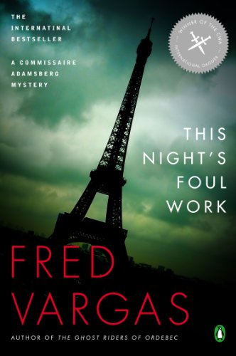 This Night'S Foul Work: A Commissaire Adamsberg Mystery (Chief Inspector Adamsberg Mysteries)